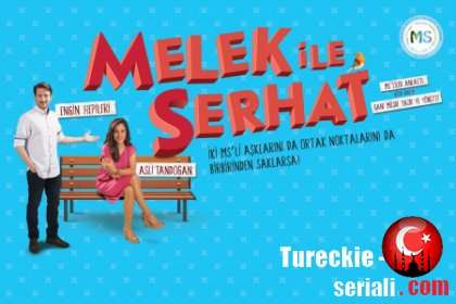 «Мелек и Серхат» — новая история из Турции